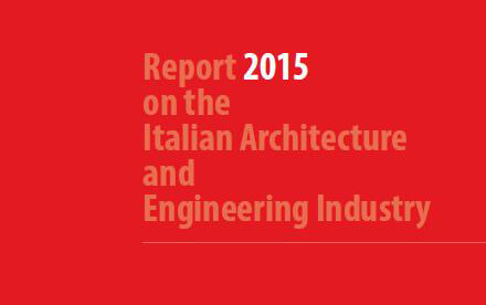 Report 2015 on the italian architecture and engineering industry