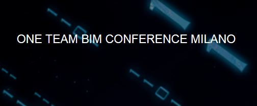One Team BIM Conference Milano 2017